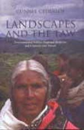 Landscapes and the Law: Environmental Politics, Regional Histories and Contests Over Nature