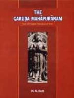 The Garuda Mahapuranam: Sanskrit Text with English Translation and Notes (In 2 Volumes)