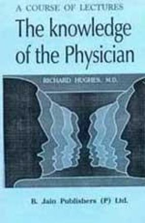 A Course of Lectures: The Knowledge of the Physician