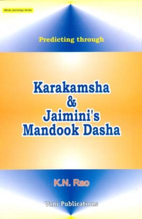 Prediting through Karakamsha & Jaimini's Mandook Dasha