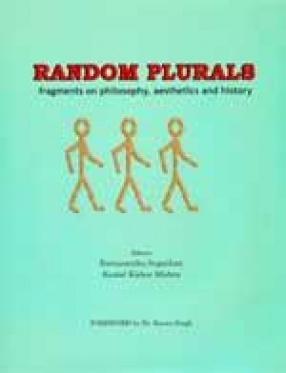 Random Plurals: Fragments on Philosophy, Aesthetics and History
