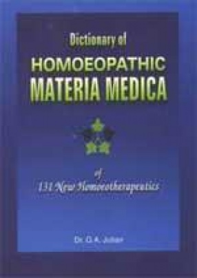 Dictionary of Homoeopathic Materia Medica: 131 New Homoeotherapeutics