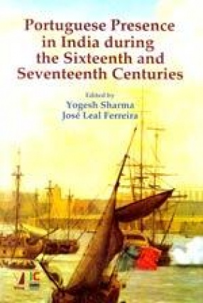 Portuguese Presence in India during the Sixteenth and Seventeenth Centuries