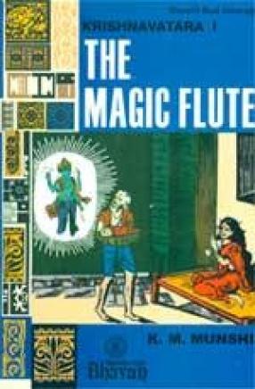 Krishnavatara: The Magic Flute (Volume I)