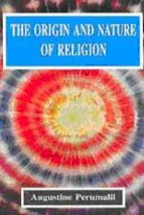The Origin and Nature of Religion