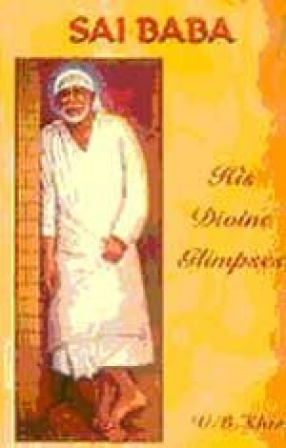 Sai Baba: His Divine Glimpses