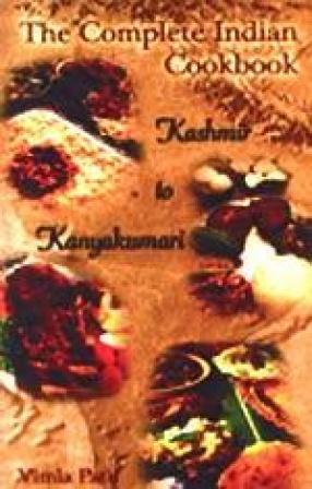 The Complete Indian Cookbook: Kashmir to Kanyakumari
