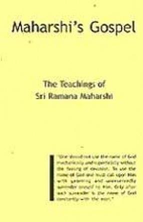 Maharshi's Gospel: The Teachings of Sri Ramana Maharshi