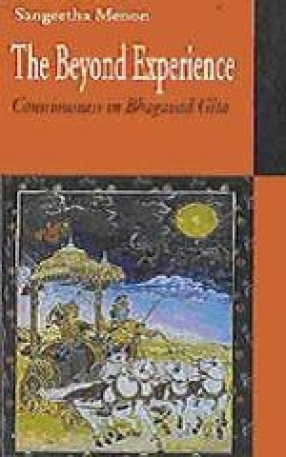 The Beyond Experience: Consciousness in Bhagavad Gita