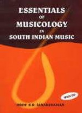 Essentials of Musicology in South Indian Music (With CD)