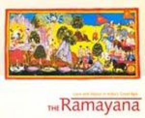 The Ramayana: Love and Valour in India's Great Epic, the Mewar Ramayana Manuscripts