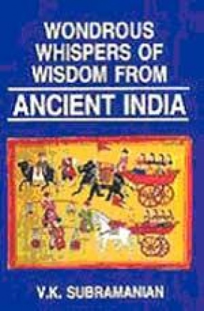 Wondrous Whispers of Wisdom from Ancient India (Volume II)