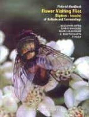 Pictorial Handbook on Flower Visiting Flies (Diptera: Insecta) of Kolkata and Surroundings