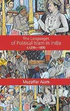The Languages of Political Islam in India: 1200-1800