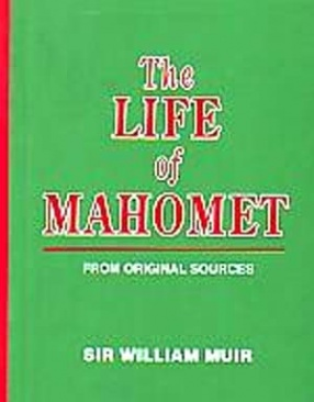 The Life of Mahomet: From Original Sources