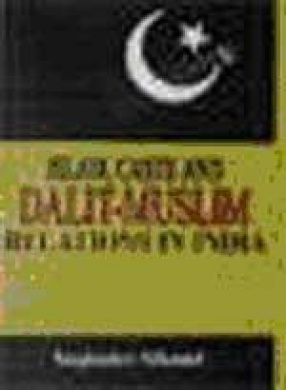 Islam, Caste and Dalit Muslim Relations in India