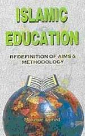Islamic Education: Redefinition of Aims & Methodology