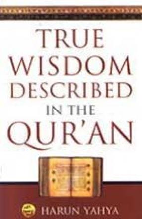 True Wisdom Described in the Qur'an