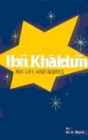 Ibn Khaldun: His Life and Work
