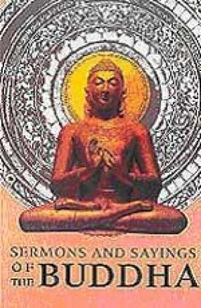 Sermons and Sayings of the Buddha