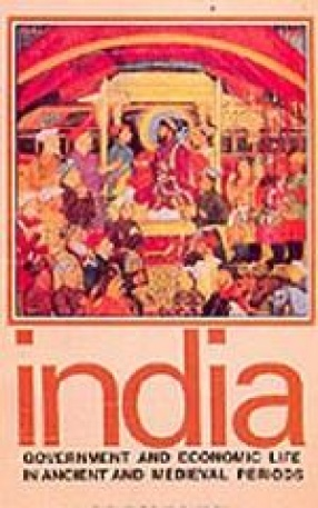 India: Government and Economic Life in ancient and Medieval Periods