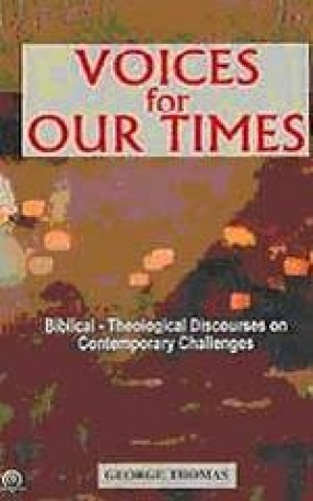 Voices for Our Times: Biblical-Theological Discourses on Contgemporary Challenges