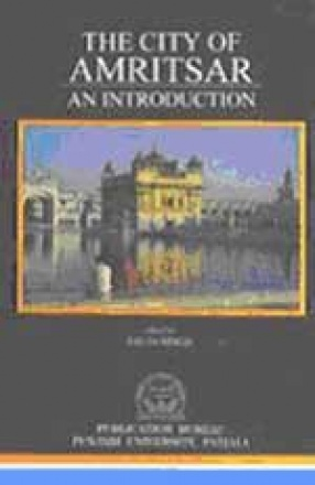 The City of Amritsar: An Introduction