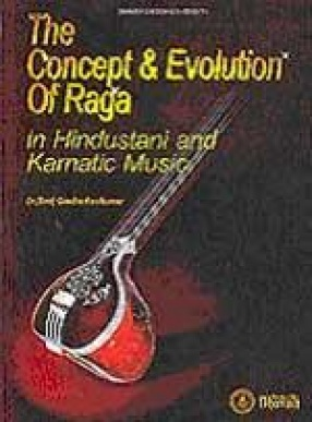 The Concept & Evolution of Raga in Hindustani and Karnatic Music