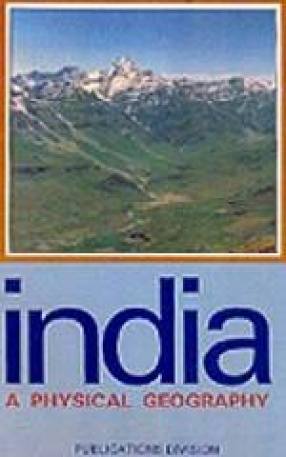 India: A Physical Geography