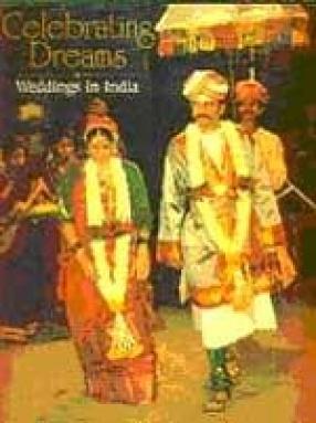 Celebrating Dreams: Weddings in India