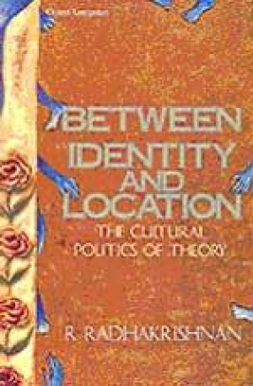 Between Identity and Location: The Cultural Politics of Theory