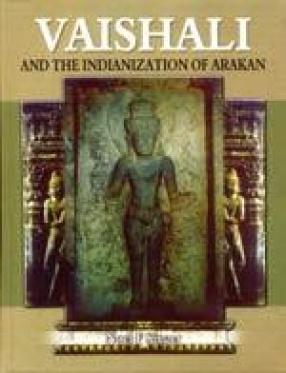 Vaishali and the Indianization of Arakan