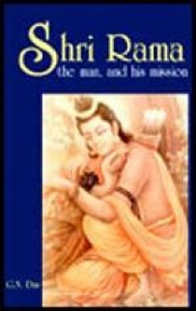 Shri Rama: The Man and His Mission