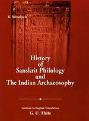 History of Sanskrit Philology and Indian Archaeosophy (In 3 Volumes)