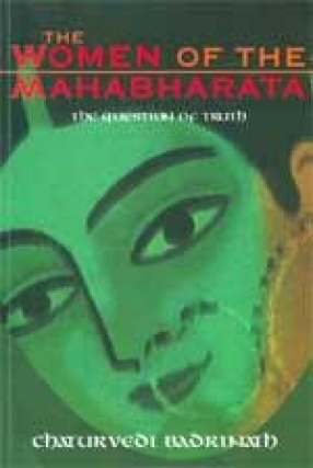 The Women of the Mahabharata: The Question of Truth
