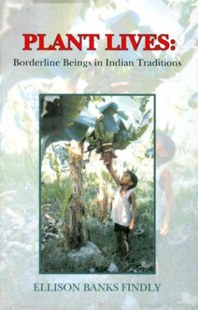 Plant Lives: Borderline Beings in Indian Traditions