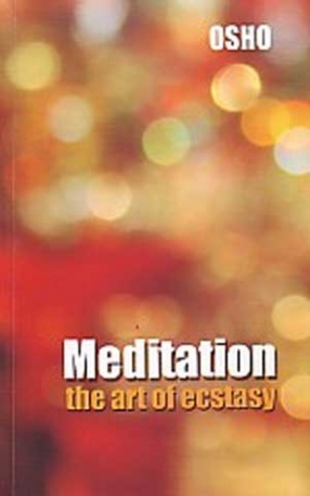 Meditation: The Art of Ecstasy