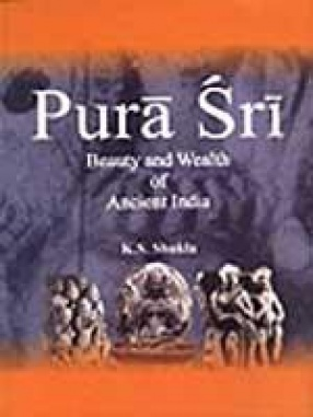 Pura Sri: Beauty and Wealth of Ancient India