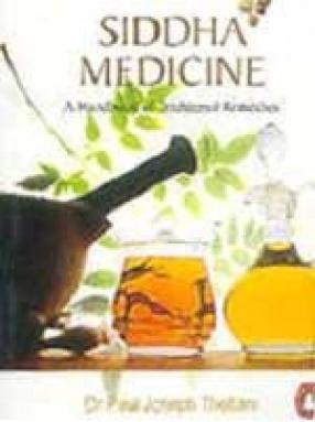 Siddha Medicine: A Handbook of Traditional Remedies