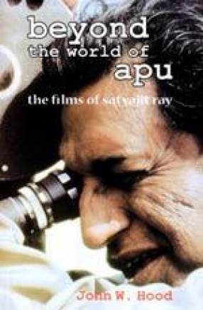 Beyond the World of Apu: The Films of Satyajit Ray