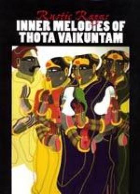 Rustic Ragas: Inner Melodies of Thota Vaikuntam