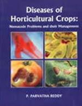 Diseases of Horticultural Crops: Nematode Problems and their Management