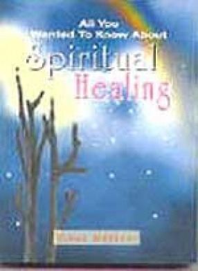 All You Wanted to Know about Spiritual Healing