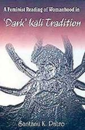 A Feminist Reading of Womanhood in Dark Kali Tradition