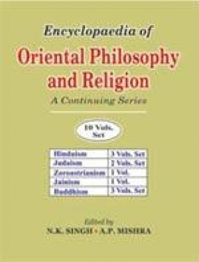 Encyclopaedia of Oriental Philosophy and Religion: A Continuing Series (Volume 11 to 15)