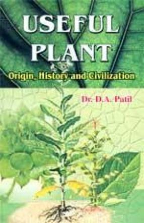 Useful Plant: Origin, History and Civilization
