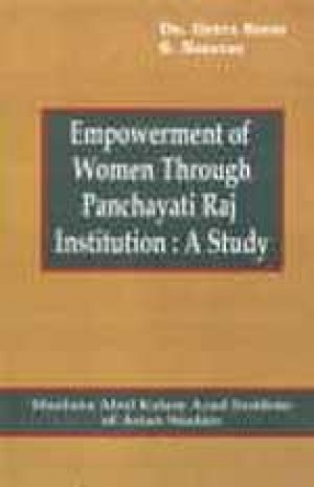 Empowerment of Women Through Panchayati Raj Institution: A Study
