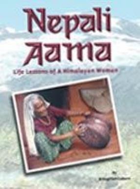 Nepali Aama: Portait of a Nepalese Hillwoman