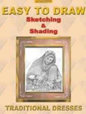 Easy to Draw: Sketching and Shading: Traditional Dresses