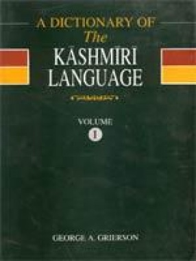 A Dictionary of the Kashmiri Language (In 2 Volumes)